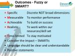 outcomes fuzzy or smart