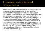 a comment on institutional differentiation