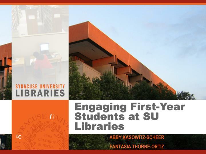 engaging first year students at su libraries n.