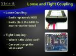 loose and tight coupling