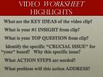 video worksheet highlights4