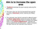 aim is to increase the open area