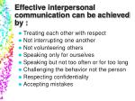 effective interpersonal communication can be achieved by