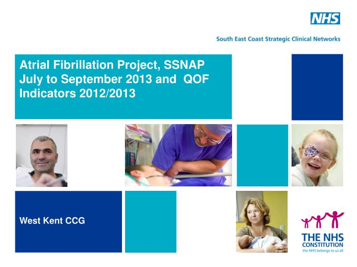 atrial fibrillation project ssnap july to september 2013 and qof indicators 2012 2013 n.