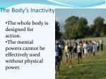 the body s inactivity