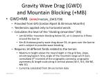 gravity wave drag gwd and mountain blocking mb