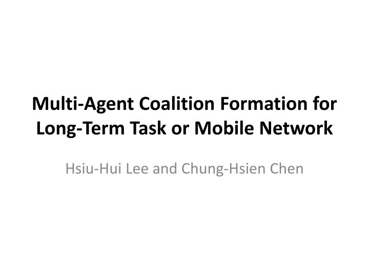 multi agent coalition formation for long term task or mobile network n.