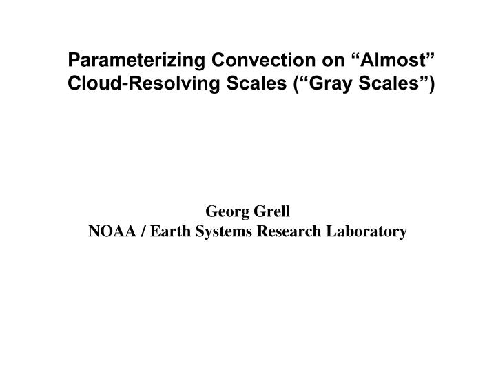 georg grell noaa earth systems research laboratory n.