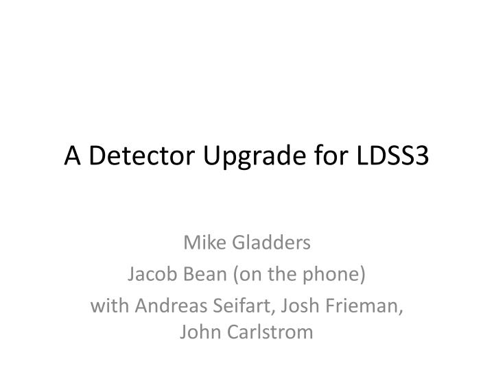 a detector upgrade for ldss3 n.