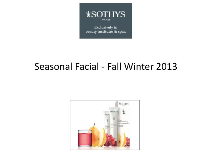seasonal facial fall winter 2013 n.