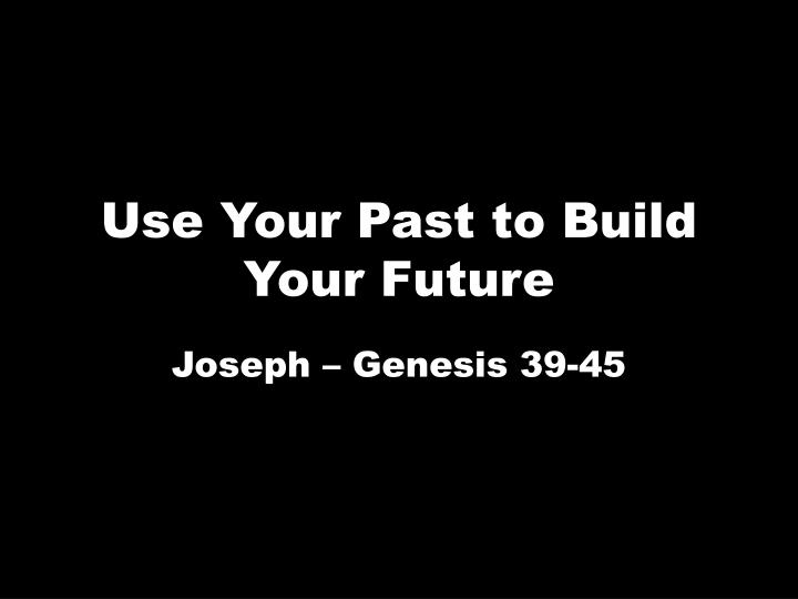 use your past to build your future n.
