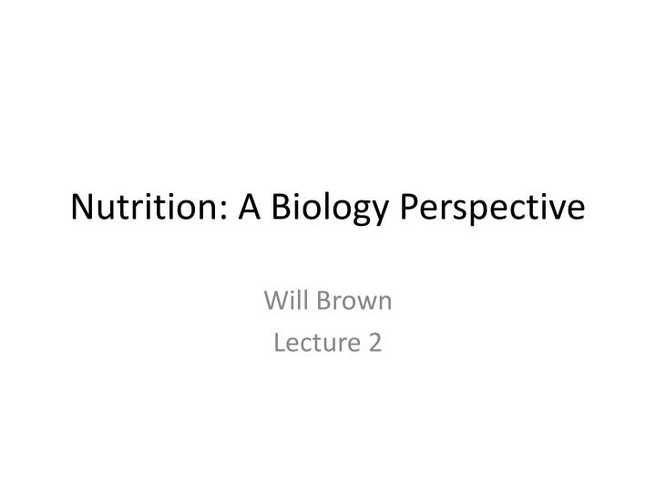 nutrition a biology perspective n.