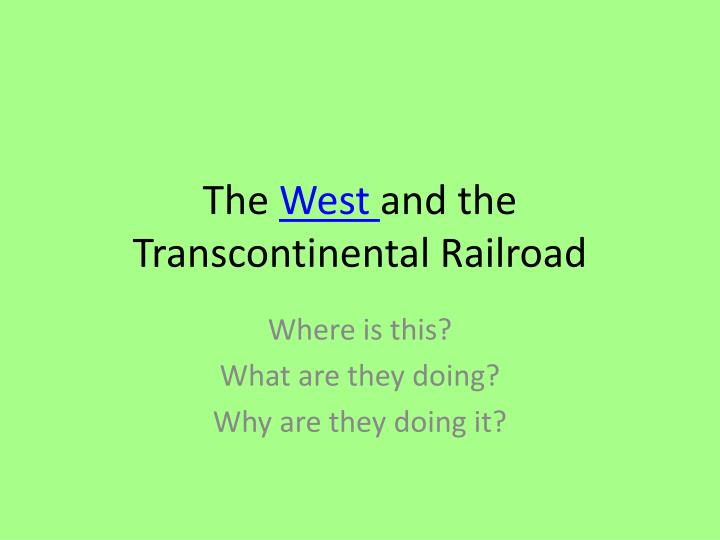 the west and the transcontinental railroad n.