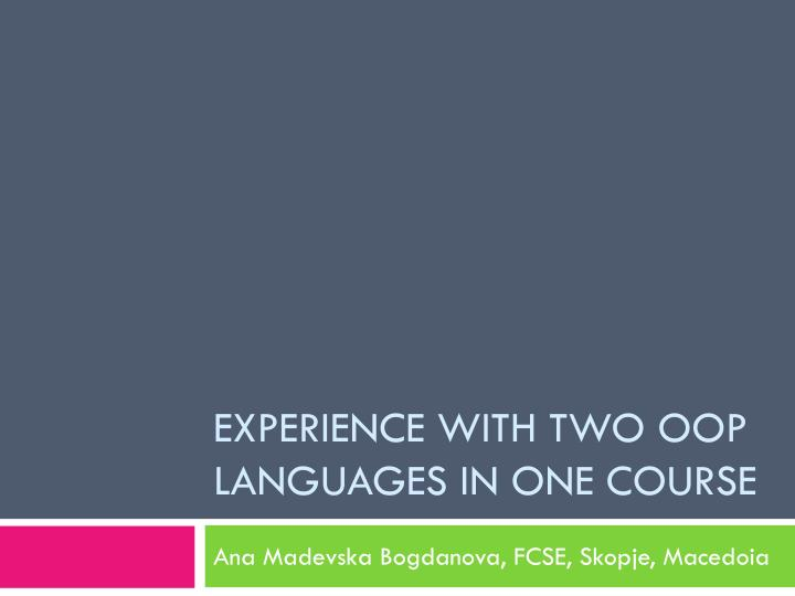 experience with two oop languages in one course n.