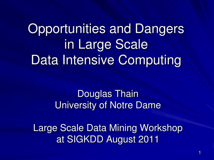 opportunities and dangers in large scale data intensive computing n.