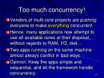 too much concurrency