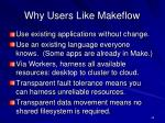 why users like makeflow