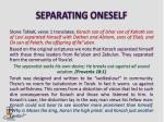 separating oneself