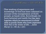 justin martyr c 100 165 a d1