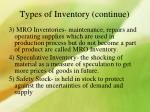 types of inventory continue