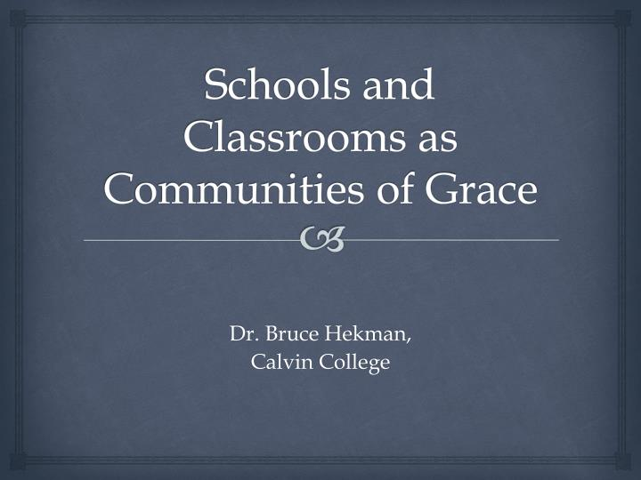schools and classrooms as communities of grace n.