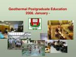 geothermal postgraduate education 2008 january