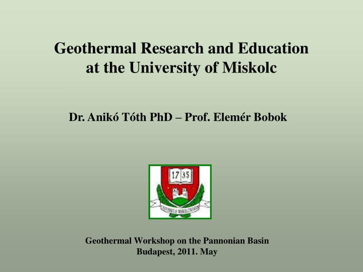 geothermal workshop on the pannonian basin budapest 2011 may n.