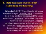 battling always involves both submitting and resisting1