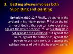 battling always involves both submitting and resisting2