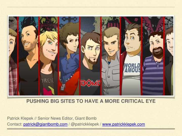 pushing big sites to have a more critical eye n.