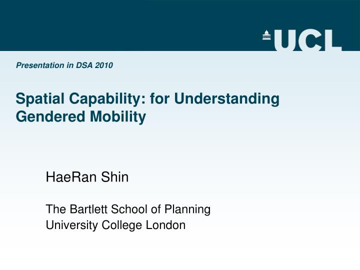 presentation in dsa 2010 spatial capability for understanding gendered mobility n.