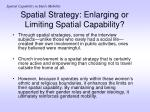 spatial strategy enlarging or limiting spatial capability