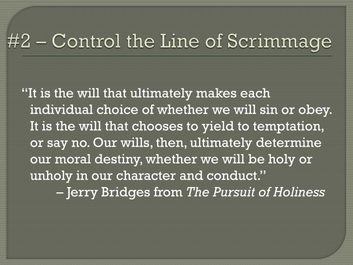 #2 – Control the Line of Scrimmage