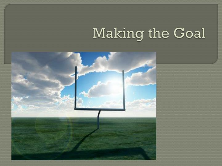 Making the goal