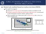 forecast based on surface test data montecarlo on 5 6
