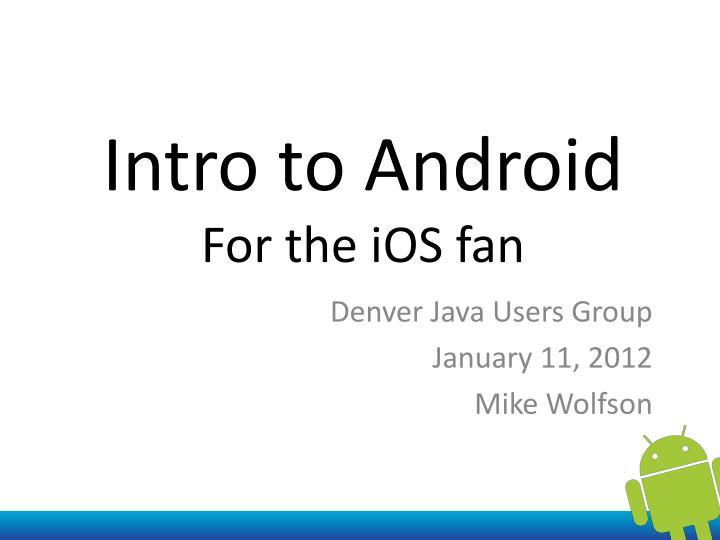 intro to android for the ios fan n.