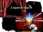 2 types of church