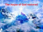 the house of god restored