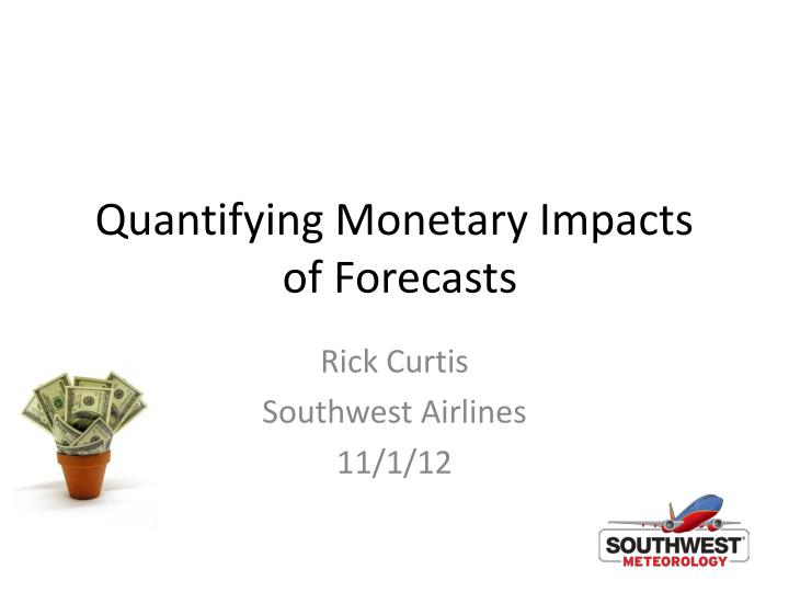 quantifying monetary impacts of forecasts n.