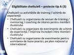 eligibilitate cheltuieli proiecte tip a 3