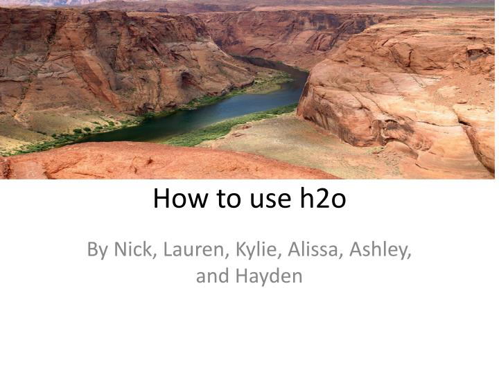 how to use h2o n.