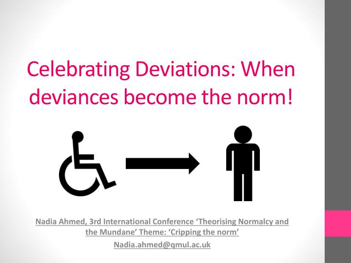celebrating d eviations when deviances become the norm n.