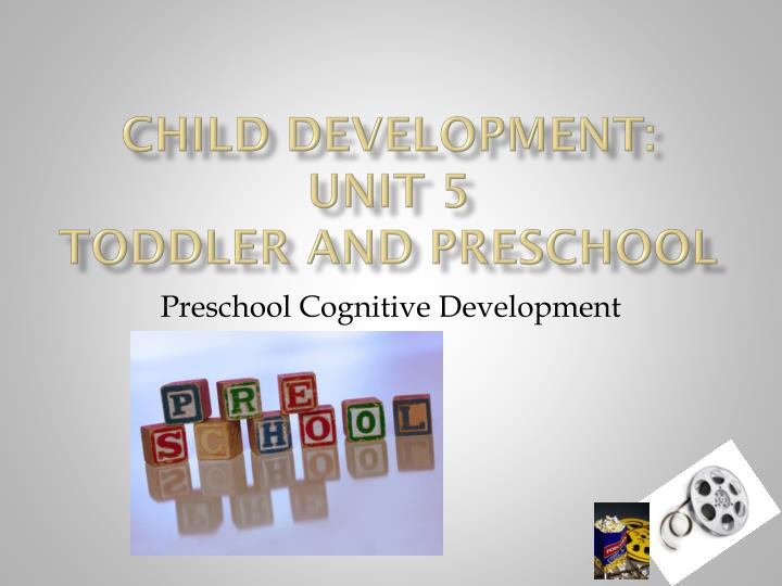 child development unit 5 toddler and preschool n.