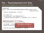 pex parameterized unit tests putting it all together pex and stubs and moles2