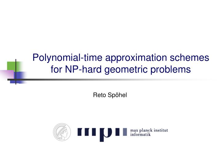 polynomial time approximation schemes for np hard geometric problems n.