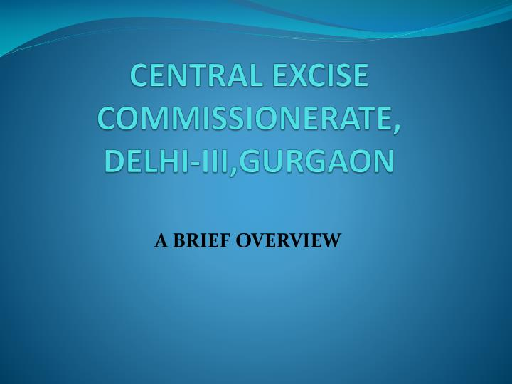 central excise commissionerate delhi iii gurgaon n.