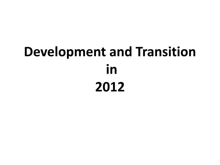 development and transition in 2012 n.