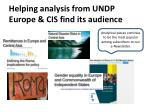helping analysis from undp europe cis find its audience