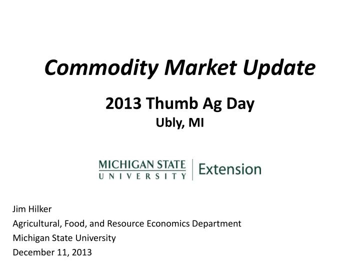 commodity market update 2013 thumb ag day ubly mi n.