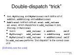 double dispatch trick